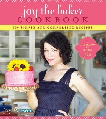 Joy the Baker Cookbook By Wilson, Joy